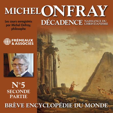 Décadence 1.2 :  Naissance du christianisme - Brève encyclopédie du monde : Volumes 8 à 14