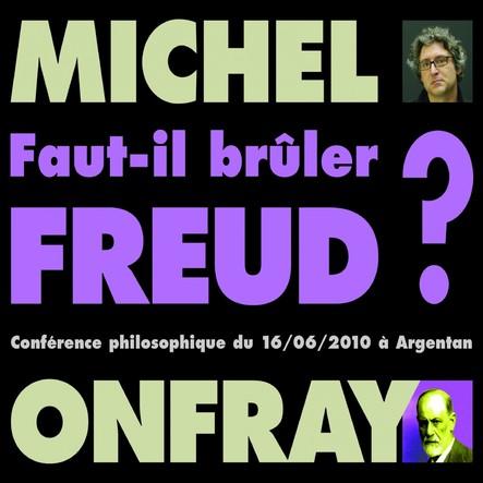 Faut-il brûler Freud ? : Conférence philosophique du 16/06/2010 à Argentan