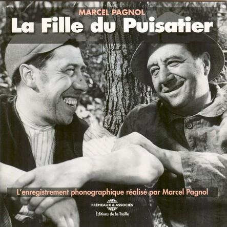 La fille du puisatier : L'enregistrement phonographique de Marcel Pagnol
