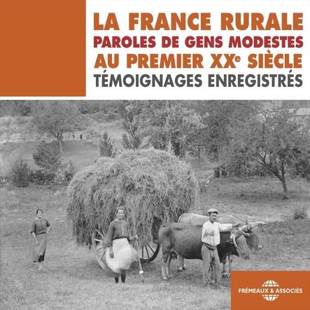 La France rurale : paroles de gens modestes au premier XXe siècle : Témoignages enregistrés
