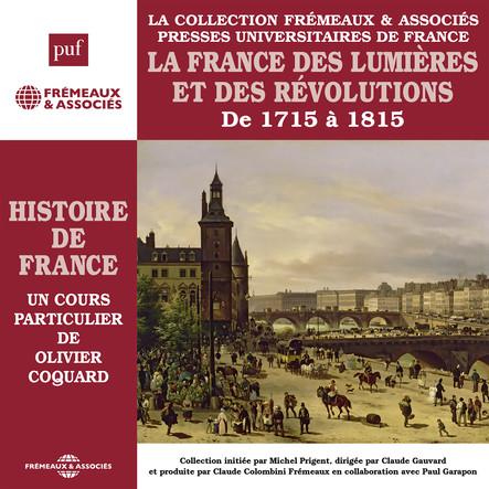 Histoire de France, vol. 5 : La France des lumières et des révolutions, de 1715 à 1815 : Histoire de France en 8 parties