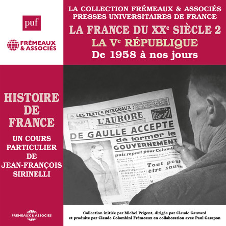 Histoire de France, vol. 8 : La France du XXe siècle. La Ve République de 1958 à nos jours : Histoire de France en 8 parties