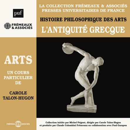 Histoire philosophique des arts, vol. 1 : L'Antiquité Grecque : Presses universitaires de France