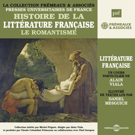 Histoire de la littérature française, vol. 5: Le Romantisme : Presses Universitaires de France
