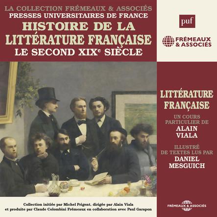 Histoire de la littérature française, vol. 6 : Le second XIXe siècle : Presses Universitaires de France