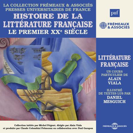 Histoire de la littérature française, vol. 7 : Le premier XXe siècle : Presses Universitaires de France