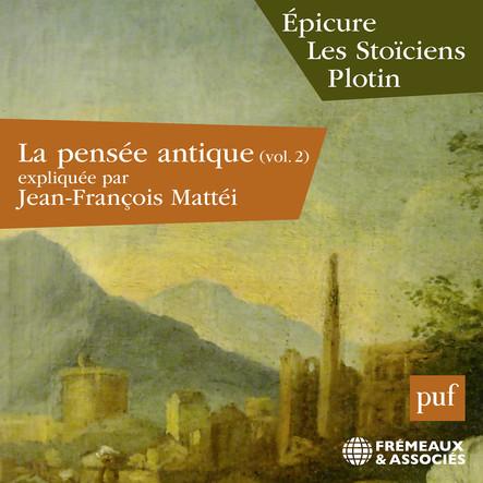 La pensée antique, vol. 2 : Epicure, Les Stoïciens, Plotin : Presses Universitaires de France
