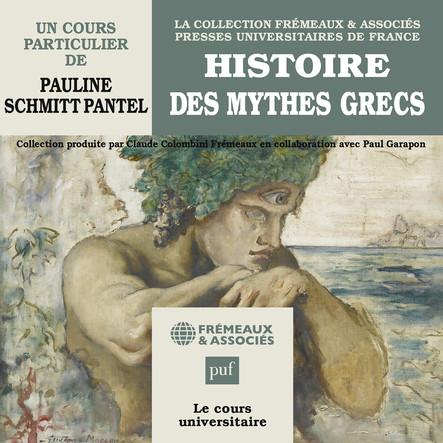 Histoire des mythes grecs. Un cours particulier de Pauline Schmitt Pantel : Presses Universitaires de France
