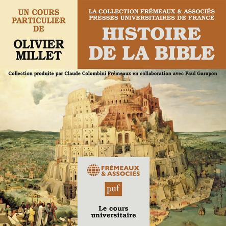 Histoire de la Bible, un cours particulier de Olivier Millet : Presses Universitaires de France