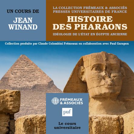 Histoire des Pharaons : Idéologie de l'état en Egypte ancienne