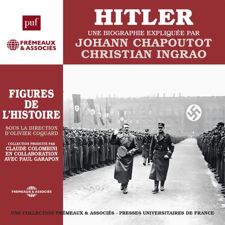 Hitler. Une biographie expliquée : Figures de l'Histoire sous la direction d'Olivier Coguard