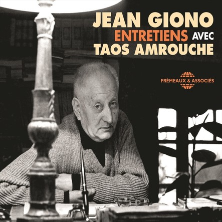 Jean Giono. Entretiens avec Taos Amrouche