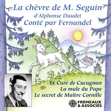La chèvre de M. Seguin, suivi de Le curé de Cucugnan, La mule du Pape, Le secret de Maître Cornille : Enregistrement de 1955