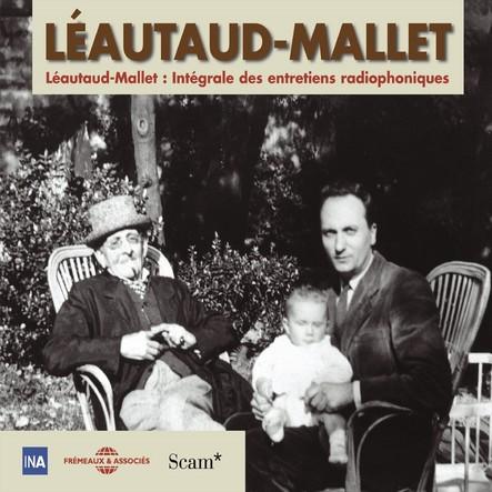 Léautaud-Mallet : Intégrale des entretiens radiophoniques, vol. 2 : Deuxième partie