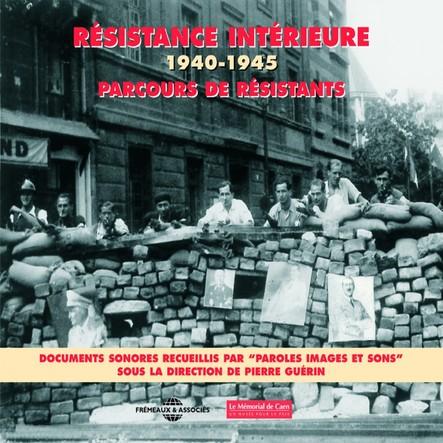 Résistance intérieure 1940-1945 / Parcours de résistants : Documents sonores
