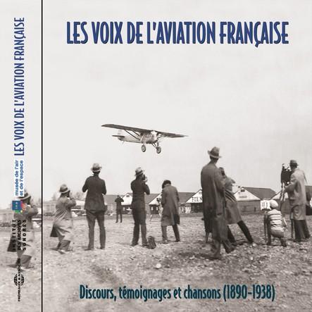 Les voix de l'aviation française 1898-1938 : Discours témoignages et chansons