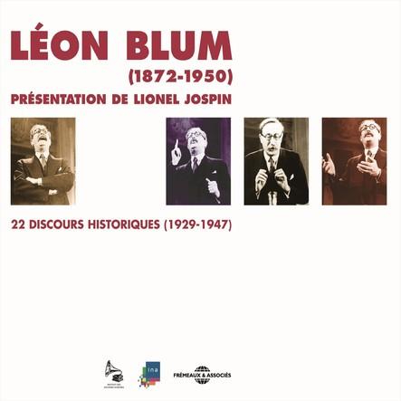 Léon Blum : 22 discours historiques 1929-1947