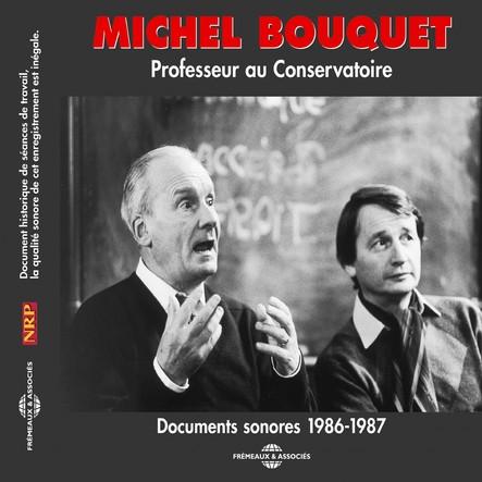 Michel Bouquet. Professeur au conservatoire. Documents sonores 1986-1987
