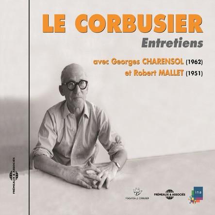 Le Corbusier : Entretiens 1951-1962
