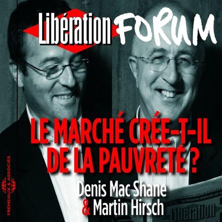 Libération Forum : Le marché crée-t-il de la pauvreté ?