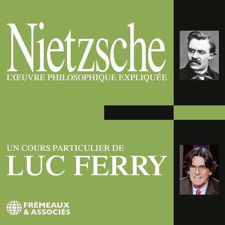 Nietzsche. L'oeuvre philosophique expliquée