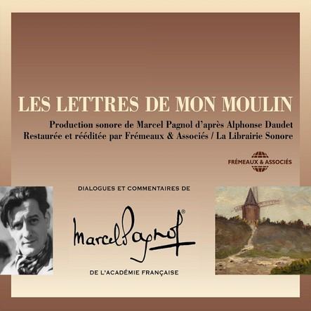 Les Lettres de mon moulin d'après Alphonse Daudet : Dialogues de Marcel Pagnol
