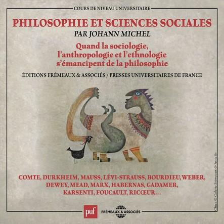 Philosophie et sciences sociales. Quand la sociologie, l'anthropologie et l'ethnologie s'émancipent de la philosophie