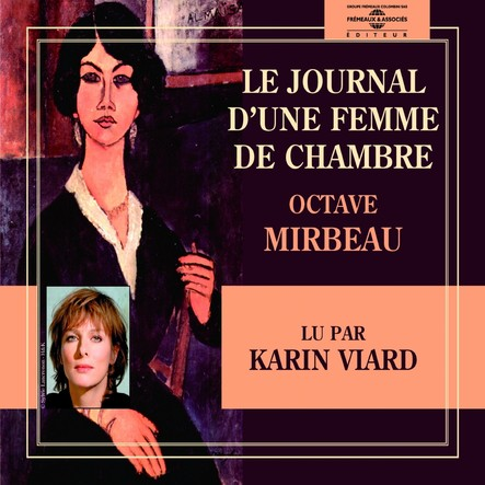 Le journal d'une femme de chambre : Lu par Karin Viard