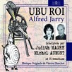 Ubu Roi : Théâtre sonore