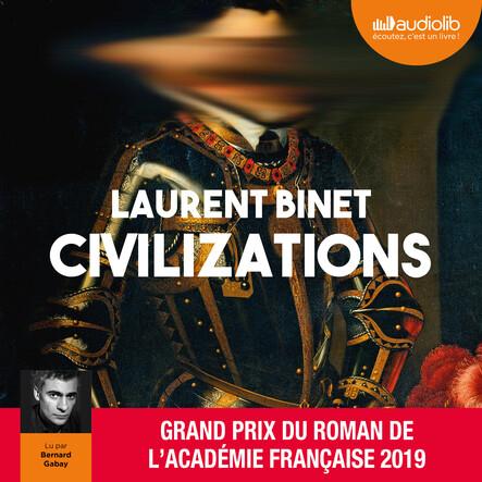 Civilizations : Suivi d'un entretien avec l'auteur