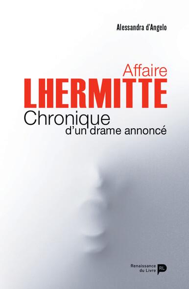 Affaire Lhermitte : Chronique d'un drame annoncé