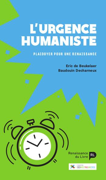 L'urgence humaniste : Plaidoyer pour une Renaissance