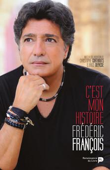 Frédéric François : C'est mon histoire | Brice Depasse
