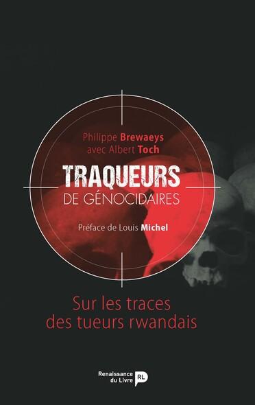Traqueurs de génocidaires : Sur les traces des tueurs rwandais