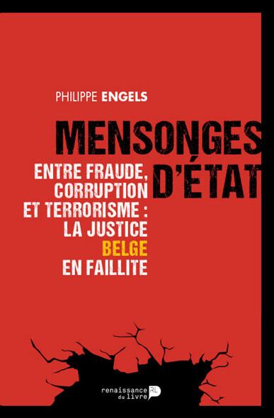 Mensonges d'État : Entre fraude, corruption et terrorisme : la justice belge en faillite