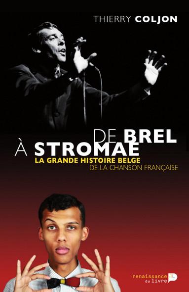 De Brel à Stromae : La grande histoire belge de la chanson française