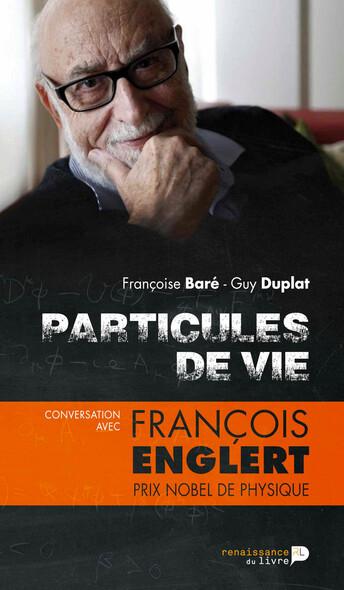 Particules de vie : Conversation avec François Englert, prix Nobel de physique