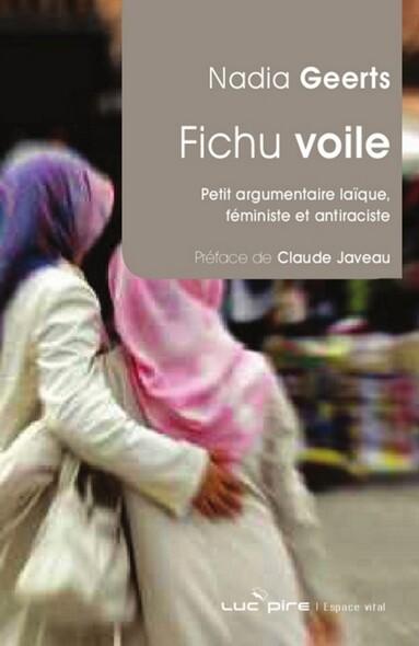 Fichu voile ! : Petit argumentaire laïque féministe et antiraciste