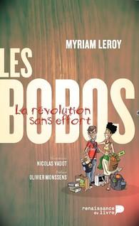 Les Bobos - La révolution sans effort   Leroy, Myriam