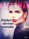 Döden skriver svenska