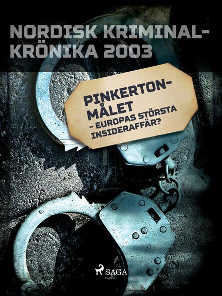Pinkertonmålet - Europas största insideraffär?