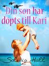 Din son har döpts till Kari