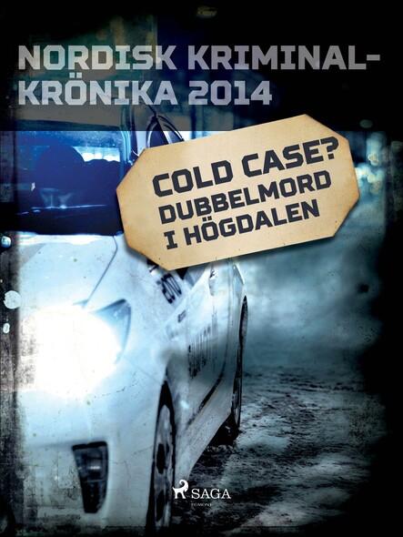 Cold case? Dubbelmord i Högdalen