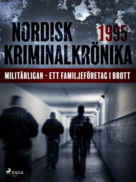 Militärligan - ett familjeföretag i brott