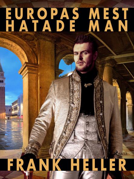 Europas mest hatade man: en romantisk historia