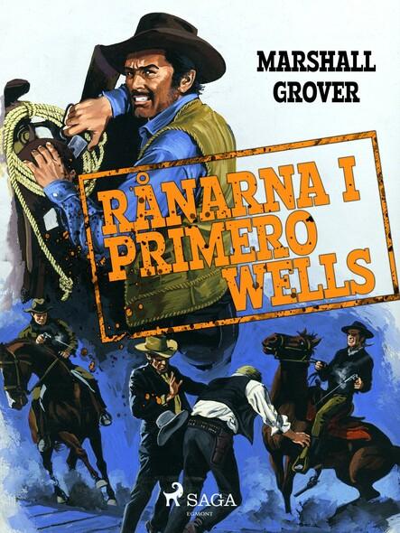 Rånarna i Primero Wells