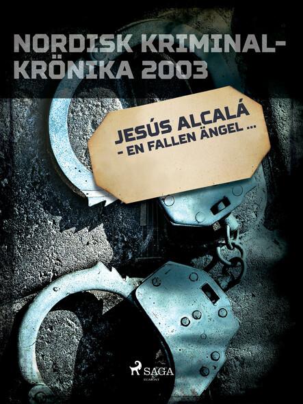 Jesús Alcalá - en fallen ängel...
