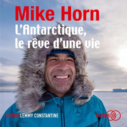 L'Antarctique, le rêve d'une vie
