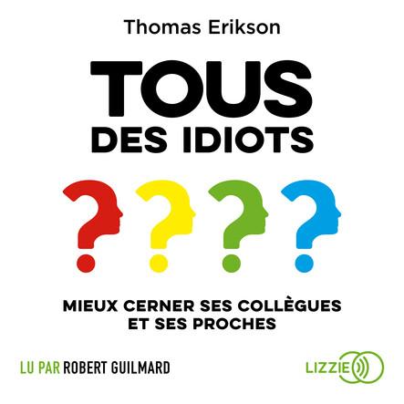 Tous des idiots ?