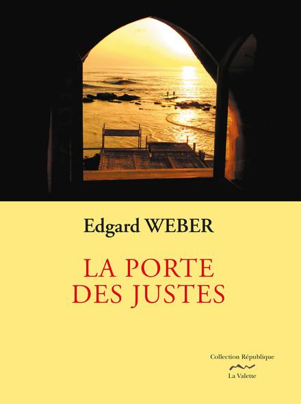 La porte des justes       Prix du salon du livre de Boulay : De Bitche à Beyrouth